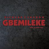 Gbemileke (feat. Shadow) by Richard