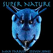 Super Nature (feat. Steven Jones) de Man Parrish