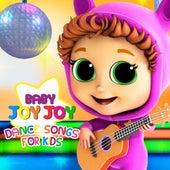 Dance Songs for Kids by Baby Joy Joy