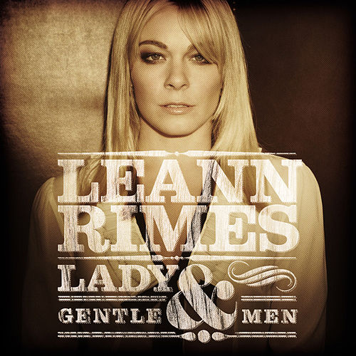 Lady & Gentlemen by LeAnn Rimes