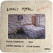 Lonely Motel: Music from Slide by Steven Mackey