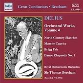 Delius: Orchestral Works, Vol. 4 (Beecham) (1946-1952) by Thomas Beecham