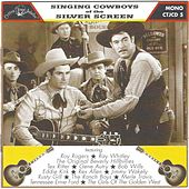 Singing Cowboys of the Silver Screen by Various Artists