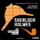 Folge 3: Die Internatsschule von Sherlock Holmes