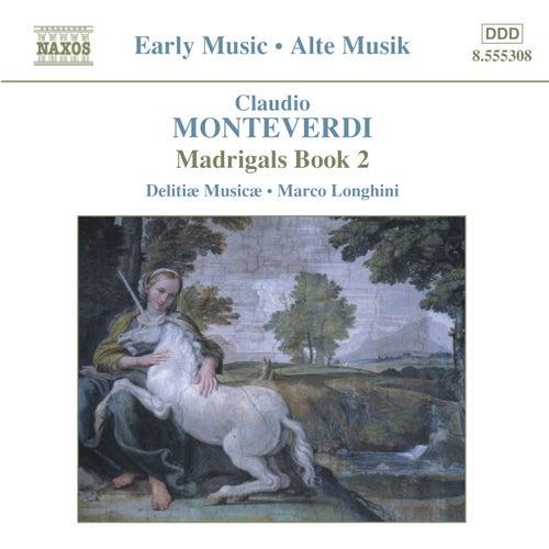 Monteverdi, C.: Madrigals, Book 2 (Il Secondo Libro De' Madrigali, 1590) by Marco Longhini