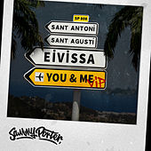 Eivissa, You & Me (VIP Mixes) by Sammy Porter