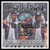 I See Us Elevated von Da General_415