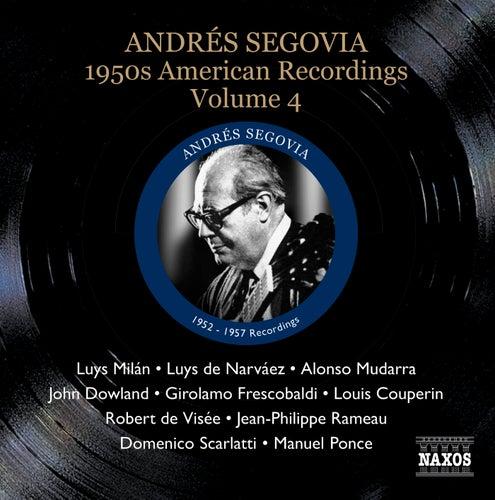 Segovia, Andres: 1950S American Recordings, Vol. 4 by Andres Segovia
