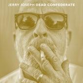 Dead Confederate by Jerry Joseph