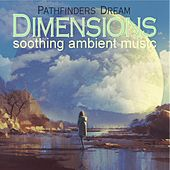 Dimensions, soothing ambient music von Pathfinders Dream