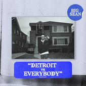 Detroit vs. Everybody by Big Sean