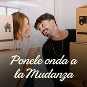 Ponele onda a la Mudanza by Various Artists