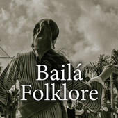 Bailá folklore by Various Artists