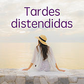 Tardes distendidas by Various Artists