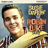 Susie Darlin': The Robin Luke Story by Robin Luke
