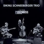 Live from Porgy & Bess de Diknu Schneeberger Trio
