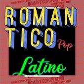 Romántico Pop Latino von Various Artists