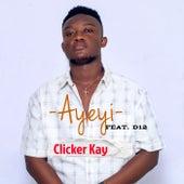 Ayeyi by Clicker Kay