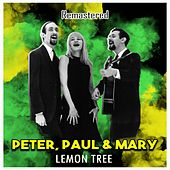 Lemon Tree (Remastered) de Peter, Paul and Mary