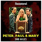500 Miles (Remastered) de Peter, Paul and Mary