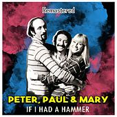 If I Had a Hammer (Remastered) de Peter, Paul and Mary
