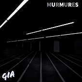 Murmures by Gia