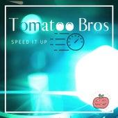 Speed it up von Tomatoo Bros