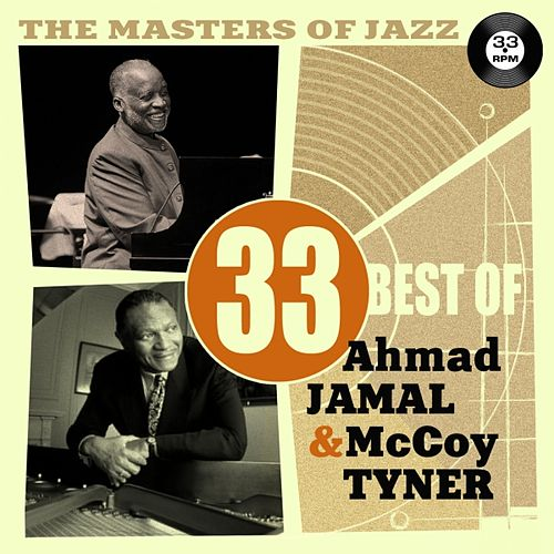 The Masters of Jazz: 33 Best of Ahmad Jamal & McCoy Tyner by Various Artists