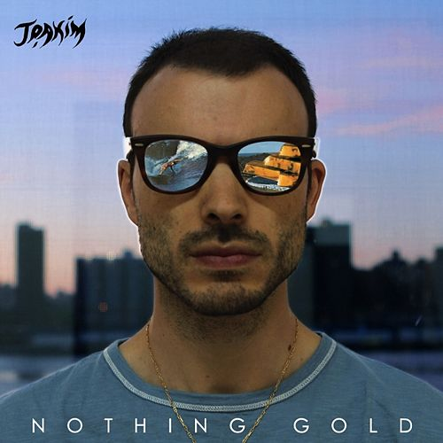 Nothing Gold (Deluxe Edition) by Joakim