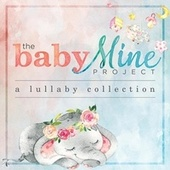The Baby Mine Project: A Lullaby Collection de Various Artists