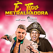 É Tipo Metralhadora (feat. Mc WM) de Turma do Cangaceiro