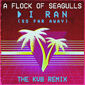I Ran (So Far Away) (The KVB Remix) de A Flock Of Seagulls