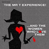 And the Women Who Love Them - Remastered Vinyl Edition by Mr. T Experience