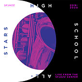 Live from the SFJAZZ Center 2019-2020 by SFJAZZ High School All-Stars Big Band
