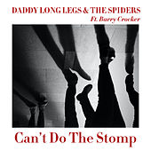 Can't Do The Stomp (feat. Barry Crocker) by Daddylonglegs
