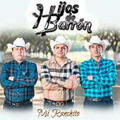 Mi Ranchito by Hijos De Barron