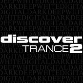 Discover Trance 2 von Various Artists