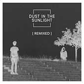 Dust In The Sunlight (Peaking Lights Dub Remix) by Dust In The Sunlight