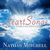Heart Songs: Piano for Worship and Meditation von Nathan Mitchell