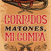 Corridos Matones, Mi Compa by Various Artists
