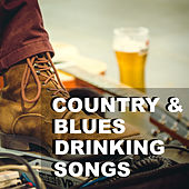 Country & Blues Drinking Songs de Various Artists