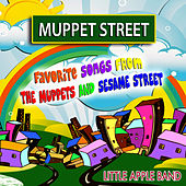 Muppet Street (Favorite Songs from The Muppets and Sesame Street) by Little Apple Band