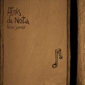 Atrás da Nota von Felício Júnior