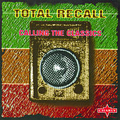 Total Recall - Calling The Classics von Various Artists
