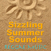 Sizzling Summer Sounds Reggae Music by Various Artists