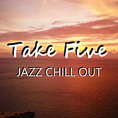 Take Five Jazz Chill Out by Various Artists