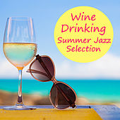 Wine Drinking Summer Jazz Selection by Various Artists
