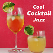 Cool Cocktail Jazz by Various Artists