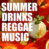 Summer Drinks Reggae Music by Various Artists