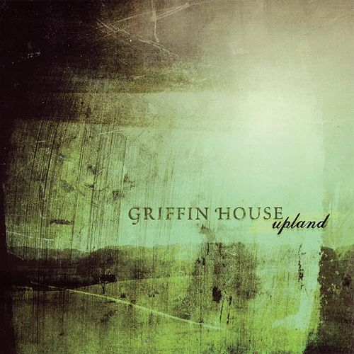 Upland by Griffin House